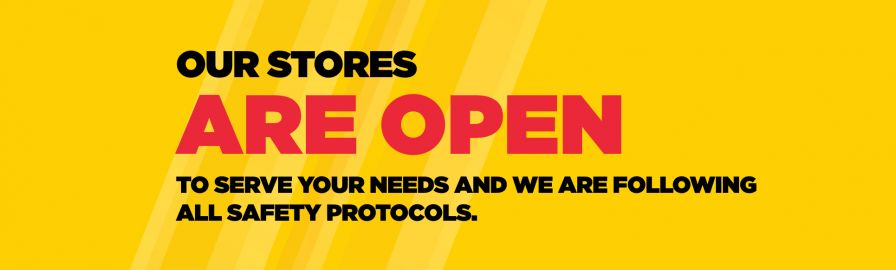our stores are open to serve your needs and we are following all safety protocols
